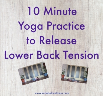 10 Minute Yoga Practice to Release Lower Back Tension.jpg