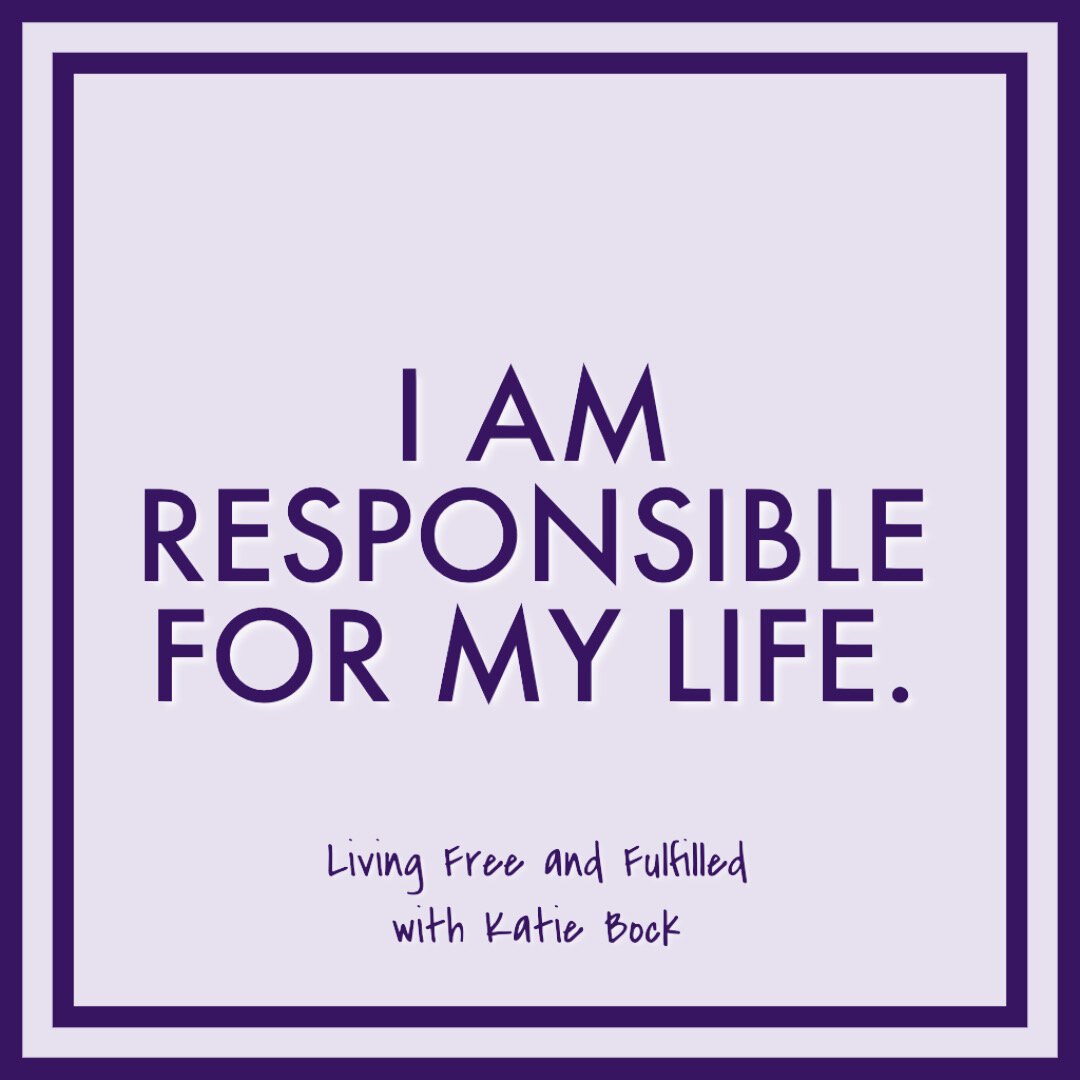 I Am Responsible for My Life