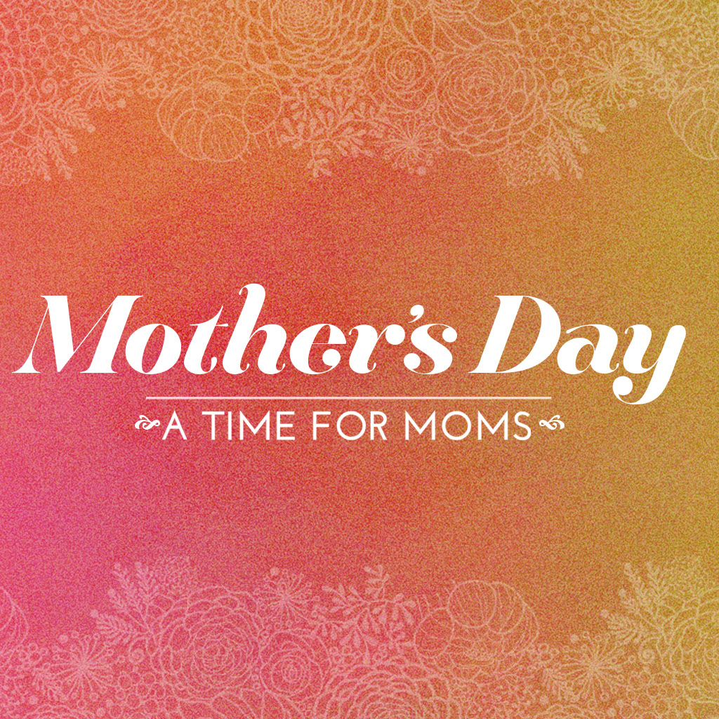A Time For Moms