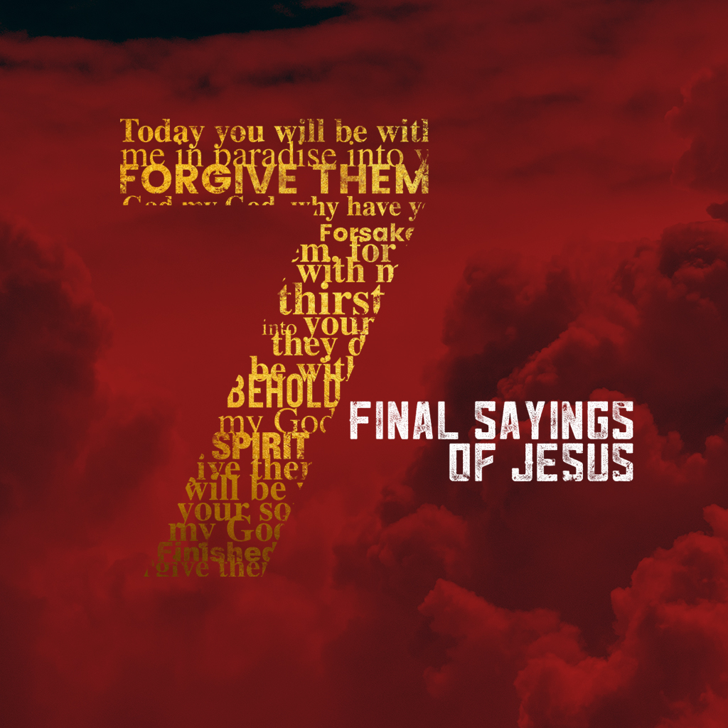 7 Final Sayings of Jesus