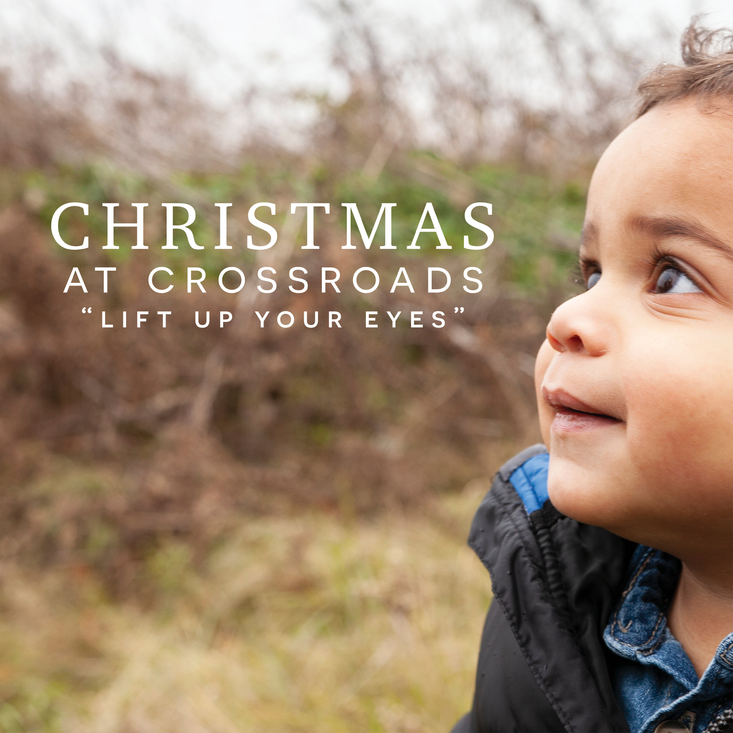 "Christmas at Crossroads 2018 ""Lift Up Your Eyes"""