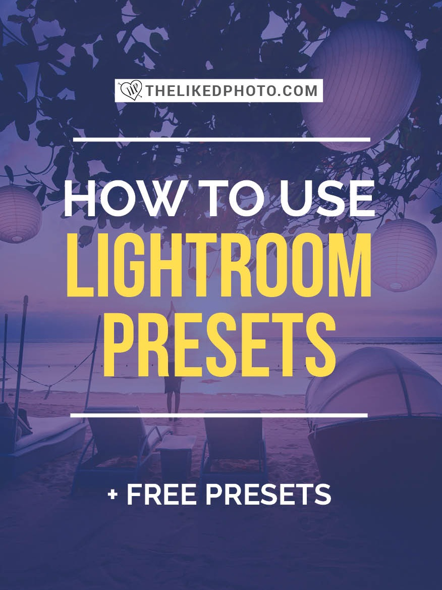 How to Use Lightroom Presets to Edit Your Photos — Anna McNaught