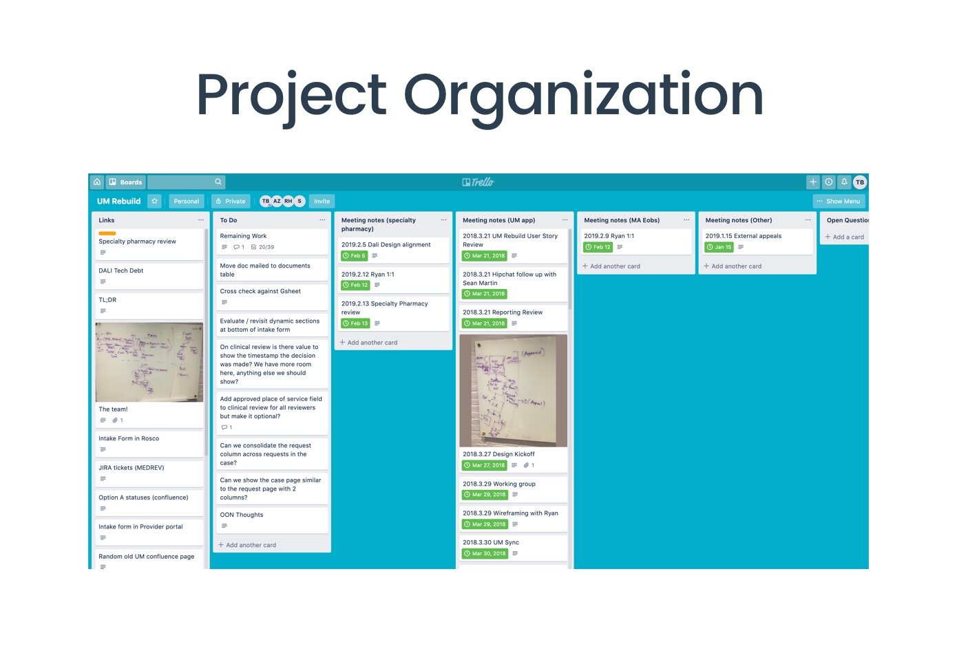 I kept track of all meeting notes, reference materials, key decisions, and open questions in a Trello board throughout the project.