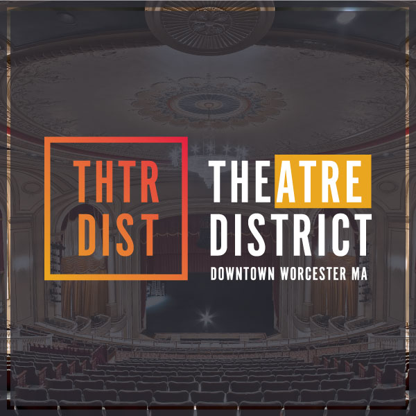 Worcester's Theatre District wanted to establish a brand for the area and strategy for developing the district into an 18-hour hub of activity.