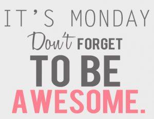 Motivation-Monday-Be-Awesome-300x232.jpeg