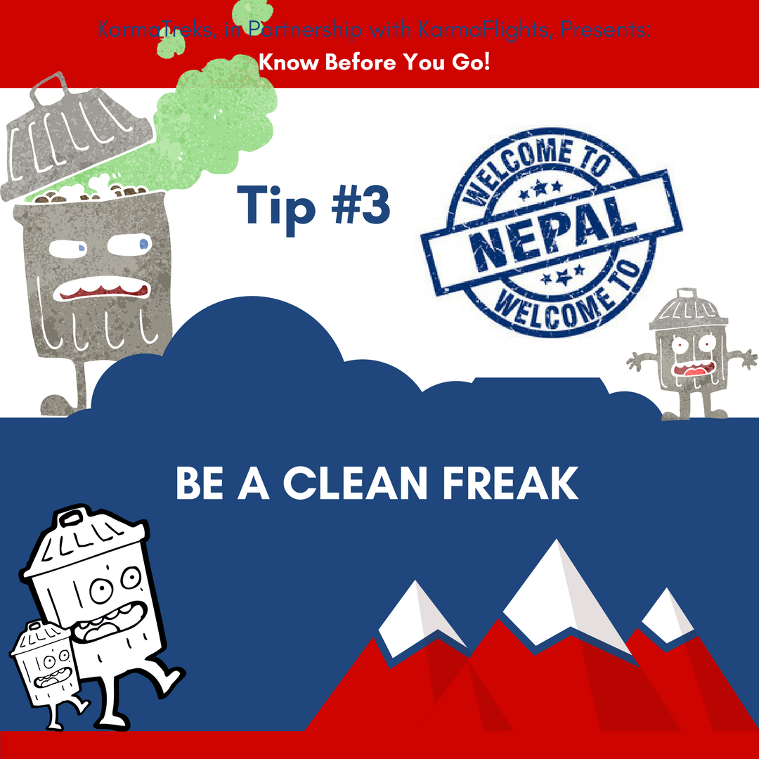 Tip  # 3:  We're trash obsessed!Plastic is not just a problem for Nepal, but for our whole planet. There is something we can do about it. Small changes in habit, can yield huge benefits.We highly recommend that everyone bring a re-usable filter bottle with them (see our packing list for recommendations), as we really dislike buying one-use plastic bottles. Each of our clients receives an upcycled-day pack on arrival (made in Nepal from retired paragliders), so that you don't ever have to use plastic shopping bags. As we trek, you can join our guides in packing out the little bits of plastic rubbish you might encounter along the trail. By leaving places cleaner than we found them, we show our appreciation for the purity of nature and preserve it for the next visitor. If you really want to get your hands dirty (so to speak, we provide our volunteers with gloves), you can join our sister organisation KarmaFlights.org in their monthly trash cleanups in Pokhara!