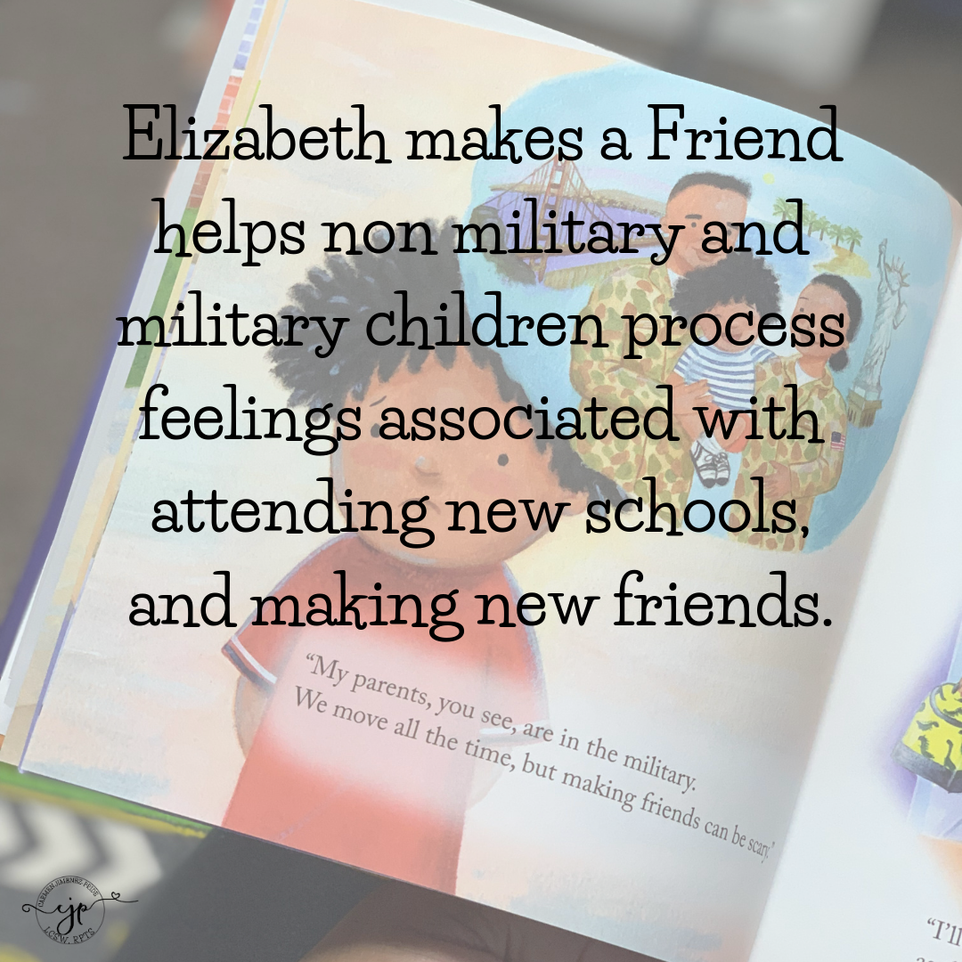 Elizabeth makes a Friend helps non military and military children process feelings associated with attending new schools, and making new friends..png