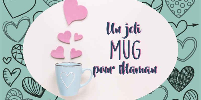 """Atelier """"mon mug décoré pour maman"""" du 25 mai"""