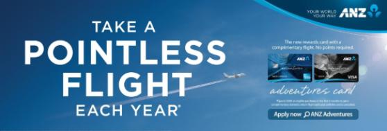 "Source: BigDatr. ANZ Rewards Travel Adventures Card Campaign - ""Take A Pointless Flight Each Year"""
