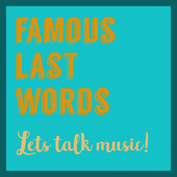 Famous Last Words, Let's Talk Music! Podcast