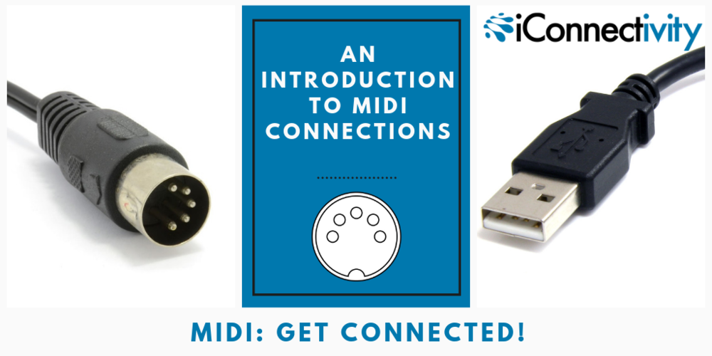 An Introduction to MIDI Connections — iConnectivity