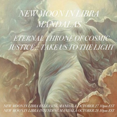 ETERNAL THRONE OF COSMIC JUSTICE :: TAKE US TO THE LIGHT NEW MOON 🌕 IN LIBRA MANDALAS For this lunation, we will meet in the subtle spaces on Friday and Saturday night. All are invited to join. Link in bio to participate. 🌪❤️