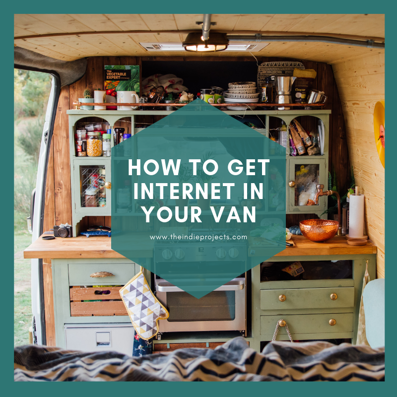 How to get internet in your van | The Indie Projects