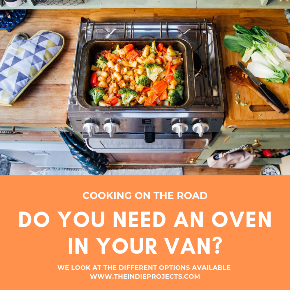 Do you need an Oven in your Van?