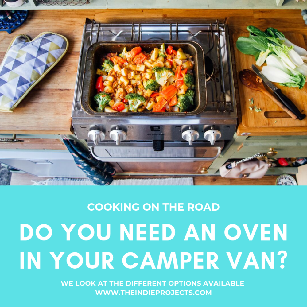 Do you need an Oven in your Camper Van?