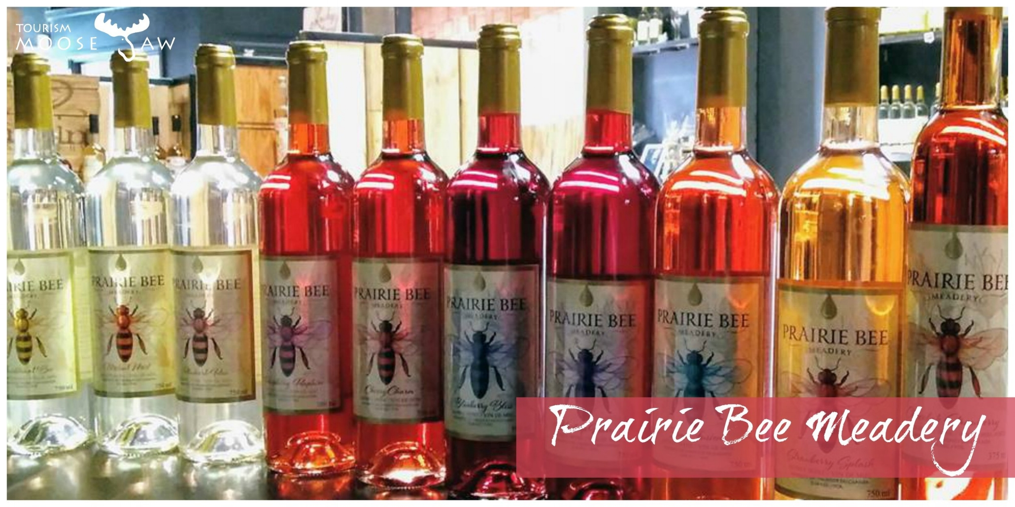 Prairie Bee Meadery  Honey wine! The staff at Prairie Bee will tell you a bit about their story. Learn how they went from a local U-Pick Garden to award winning wine makers. Sample their unique wine offerings such as Haskap or Melon.