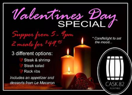 Bring your Valentine to a romantic candlelit dinner at Cask 82! Choose from 3 different entrees, so there is something for everyone! Includes an appetizer and desserts from Le Macaron! Ticket price is $49.95 for two meals! Message or give us a call (306)313-8282 to reserve your tickets! Also available on eventbrite by clicking link below!