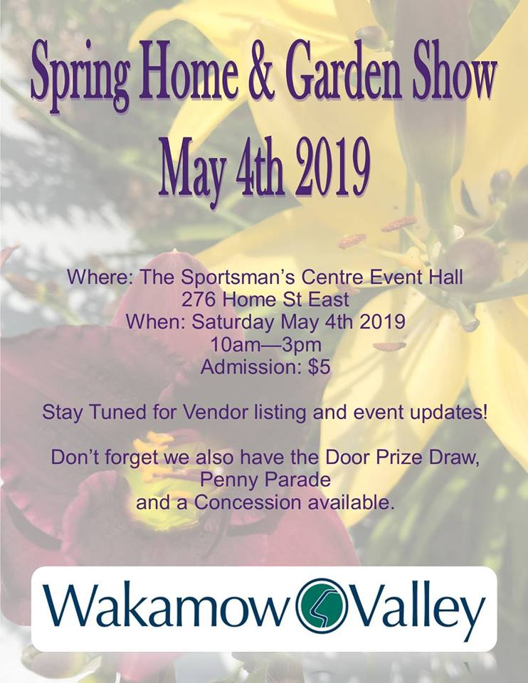 Our annual Spring Home and Garden Trade Show will take place on Saturday May 4th 2019.  If you are interested in becoming a vendor for the event please call the Wakamow Valley Admin Office for details.