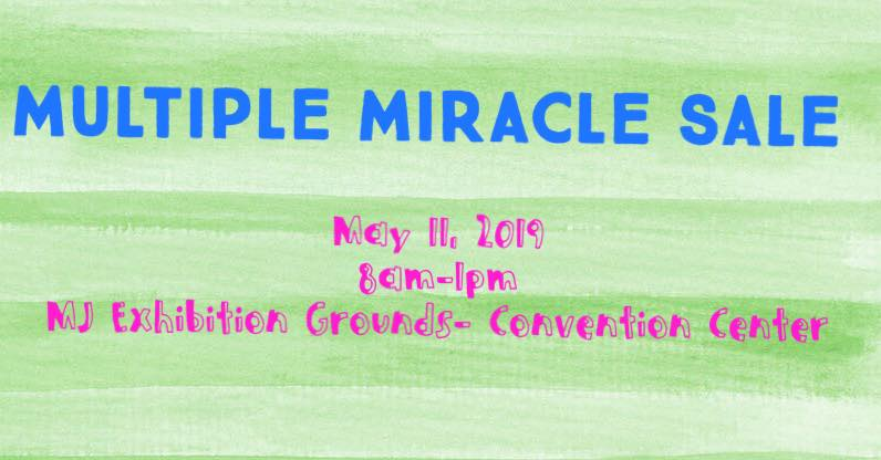Join us May 11 for the SPRING & SUMMER Multiple Miracle Sale!  Doors open at 8am and close at 1pm- Side door- watch for Balloons!!  $2 Entry for adults, children are free!  Boys and Girls clothes- All sizes (newborn to 16) Toys, Books, Sport equipment, Shoes, baby items! EVERYTHING you NEED and MORE!!  CASH ONLY