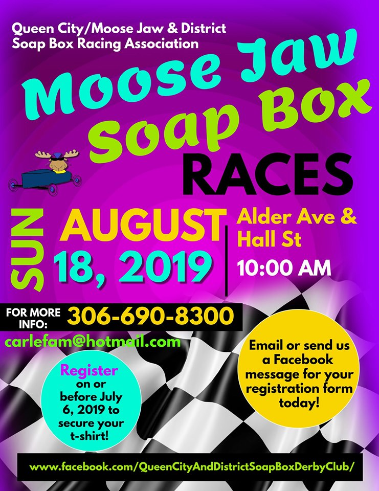 Contact us through Facebook or email us at moosejaw.soapbox@hotmail.com for your registration form. Registrations will be accepted until race day however we are encouraging all racers to register on or before July 6, 2019 to be guaranteed a t-shirt.  Saturday, August 17  WEIGH-IN'S- 10:00 AM-2:00 PM Moose Jaw Wildlife Federation Hall @ 1396-3rd Ave NE, Moose Jaw  BBQ- 5:30 PM