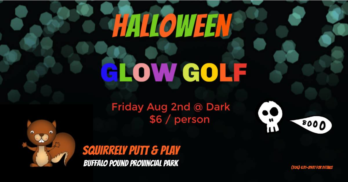 Glow in the DARK Mini Golf.   Halloween Style!   Weather Permitting. Last start time 11:30pm.  Get here early to avoid the lineups! Wear your costume!!