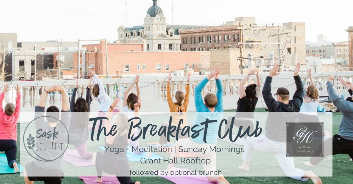 The Breakfast Club (Soulful Style)!  Join us every Sunday morning on the beautiful rooftop gardens at The Grant Hotel for a soulful start to your day. We will begin with a breath led yoga class with Jessie Reid and move into a soothing meditation led by Amy Michelle Dornbrack.   Following each class you are invited to join the group for a hearty + nourishing brunch! (optional!)   The rooftop is the perfect place to soak up all summer has to offer. The morning sun combined with just the right amount of movement, breath, connection and maybe even a little dance!  Class from 9:00-10:30. Brunch from 10:30 +  >> Take elevator to 2nd floor and follow signs left to the rooftop.  Register online or at the door.  1 Class $20  *Brunch not included  July 14 - root chakra yoga + meditation July 21 - sacral chakra yoga + meditation July 28 - solar plexus chakra yoga + meditation  Pending interest + weather, we will continue on into August + September   https://www.eventbrite.ca/e/the-breakfast-club-morning-yoga-meditation-tickets-64808739685
