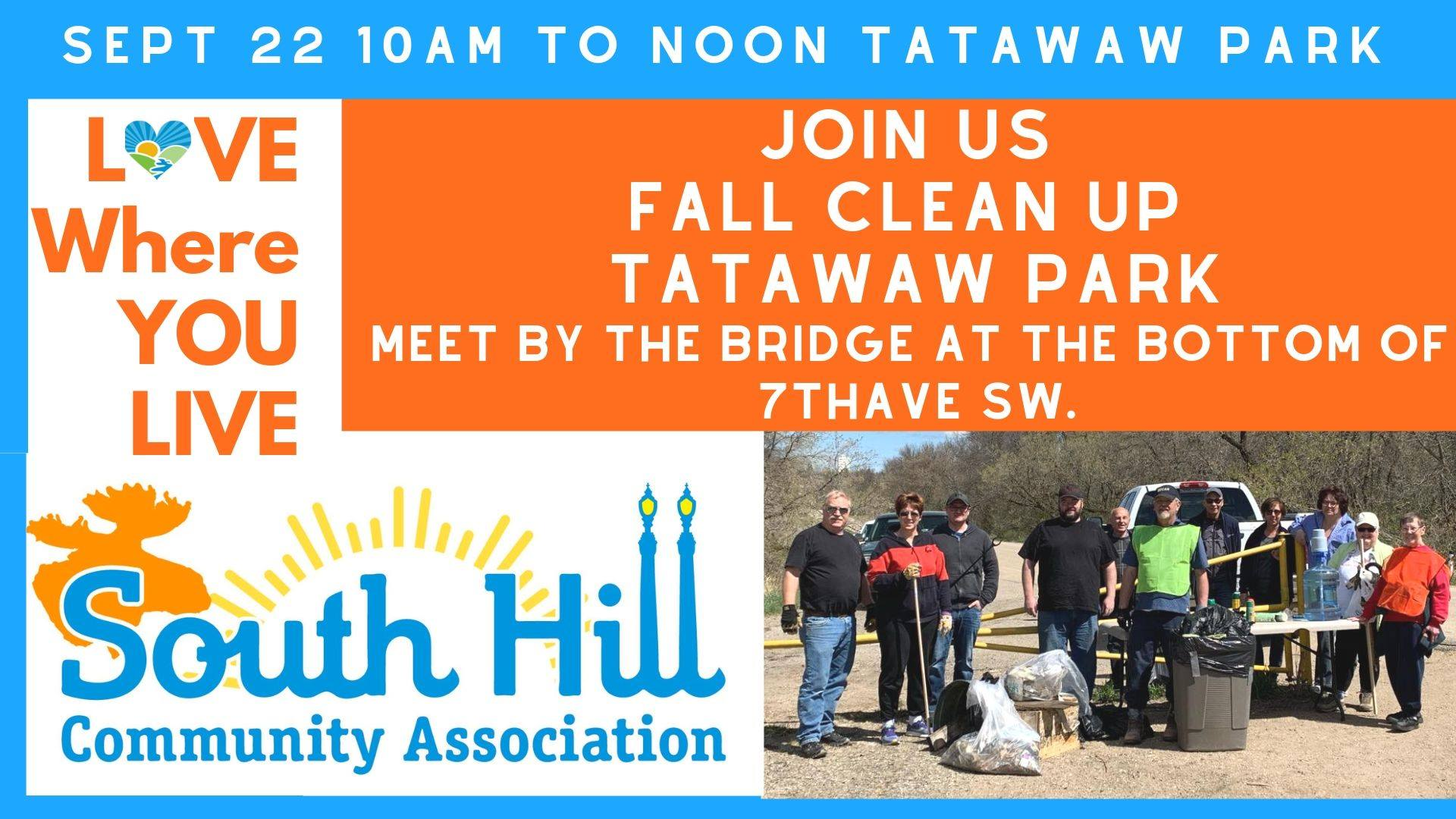 Sept. 22 2019. 9am-12 noon. TATAWAW Park Cleanup  Tatawaw is Cree for there is room for everyone Welcome.  10am to noon Everyone welcome!  We will have refreshments  *****Please bring your own to-go cup.  We will have garbage bags and gloves.  Bring your friends and family.  Meet at the bridge at the bottom of 7th Avenue South West