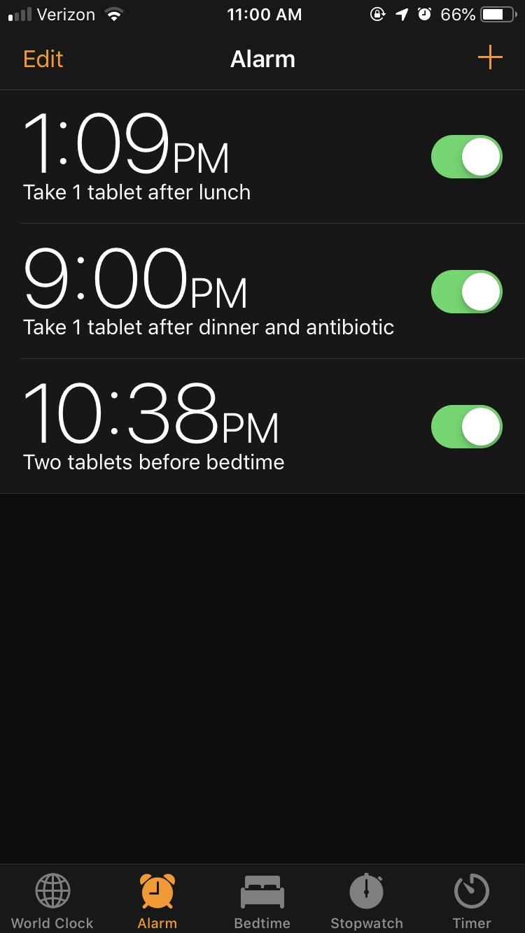 My medicine alarms for the day! Hopefully these work. If I actually do force myself to stop what I'm working on and immediately go take my meds when i hear the alarm, it should.