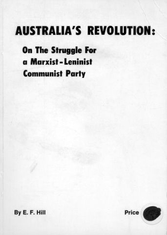 Australia's Revolution: On the Struggle for a Marxist-Leninist Party  (August 1973)