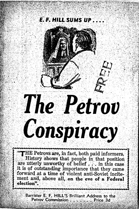 The Petrov Conspiracy 1954 - An abridged version of E F Hill's address to the Petrov Royal Commission