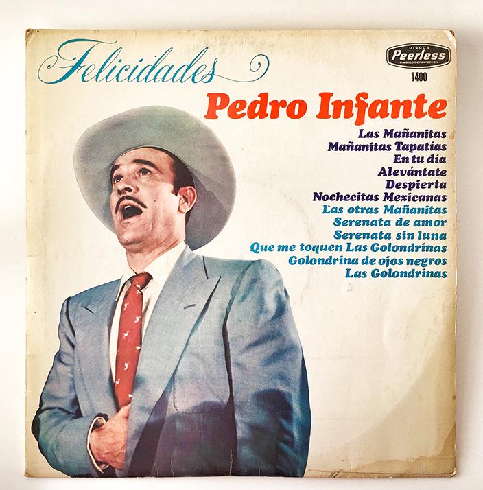 Pedro Infante, Felicidades, front