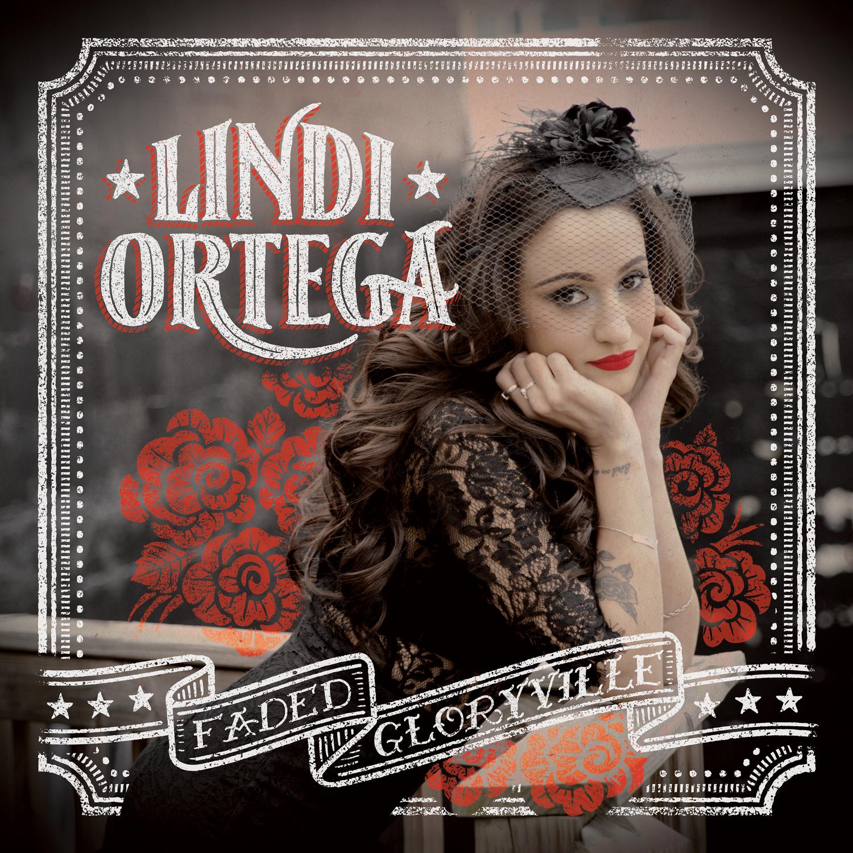 Faded Gloryville Lindi Ortega