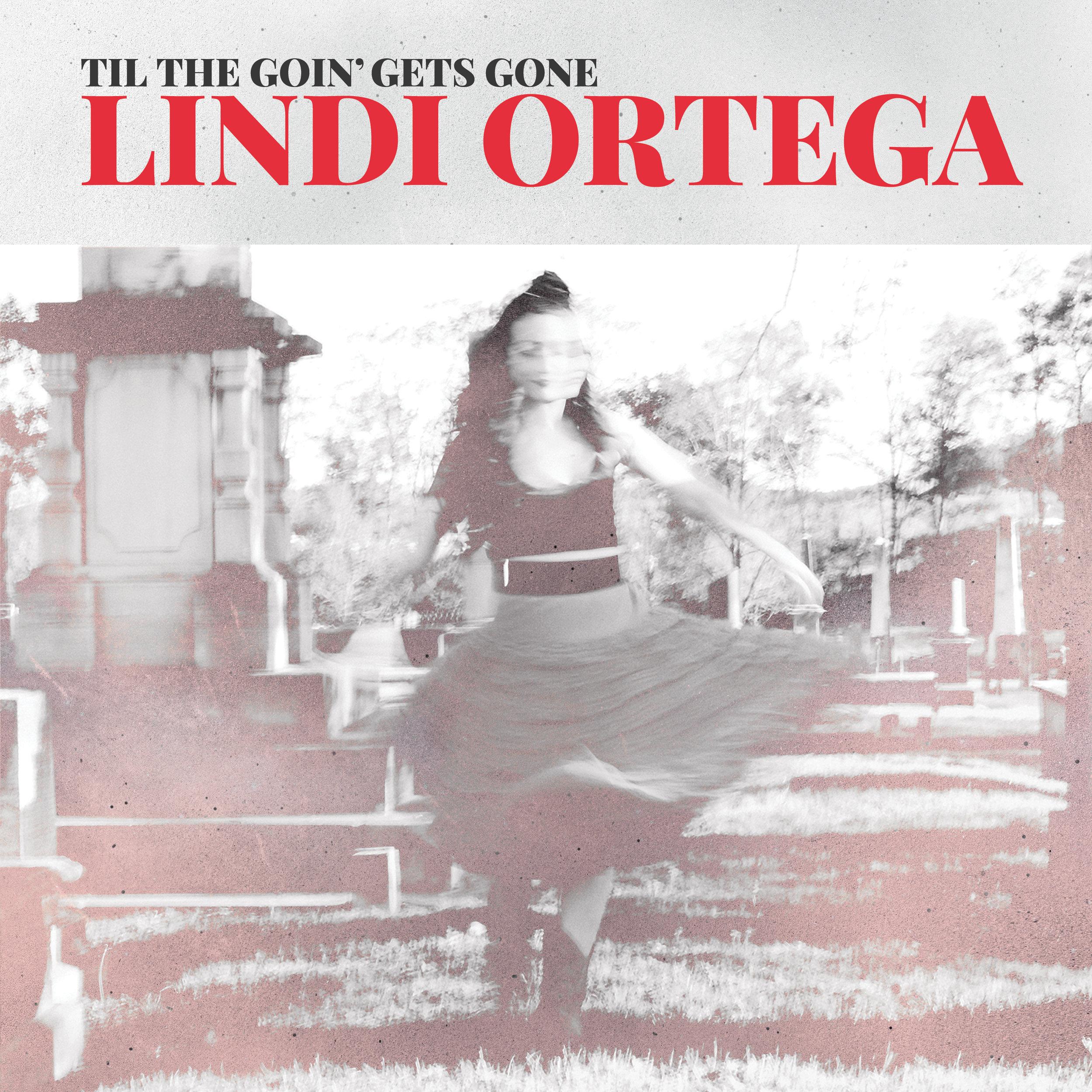 Lindi Ortega, Til The Goin' Gets Gone EP