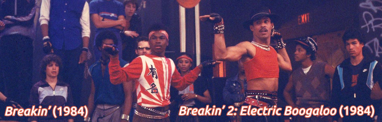 Breakin' (1984) & Breakin' 2: Electric Boogaloo  (1984)