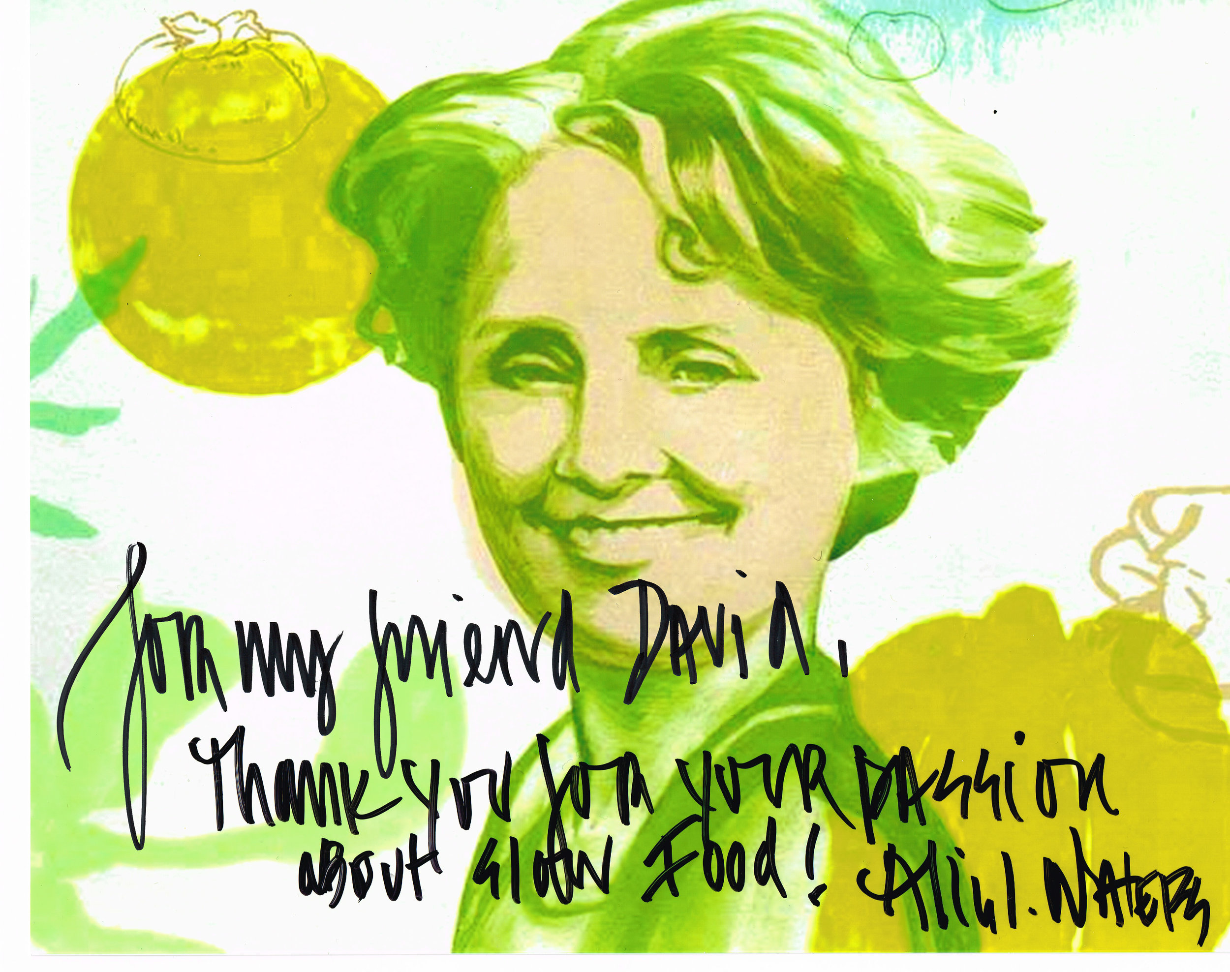To my friend David. Thank you for your passion for Slow Food. Alice Waters (Founder of the first Slow Food Convivium in the US)