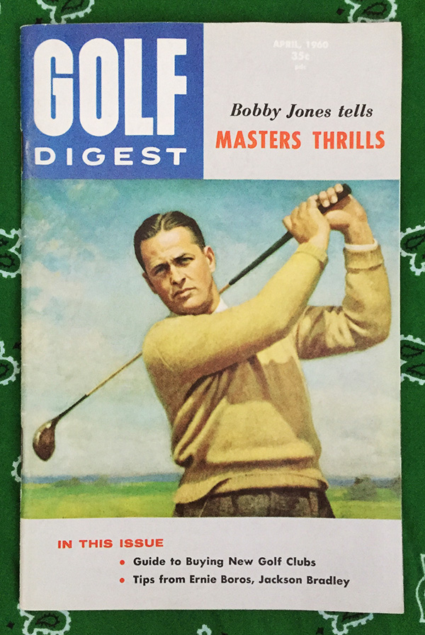 Bobby Jones did a special Masters memory piece for the April 1960 Golf Digest.