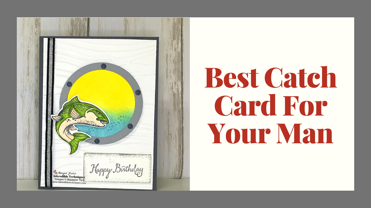 Special Birthday Card Made with Stampin' Up! Best Catch Bundle