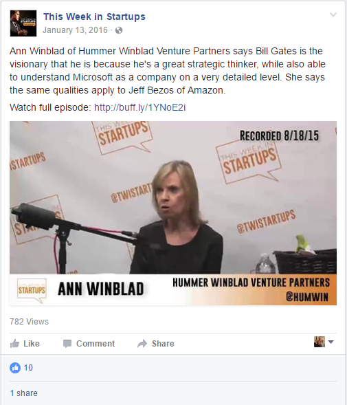 It's not clear in the picture, but this Facebook post includes a two-minute video of Ann Winblad discussing Bill Gates. To date, the video has nearly 800 views. The goal of this Facebook post is to encourage Facebook fans to watch the full episode by showing them an interesting snippet.