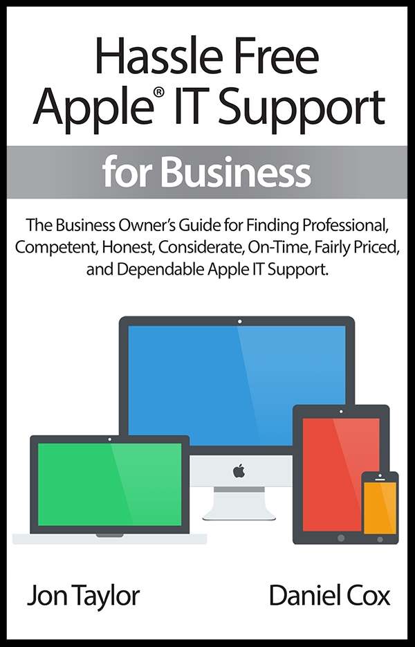 - This FREE e-book is every business professional's guide for finding competent, honest, considerate, on-time, fairly priced, and dependable Apple IT support.Download now!