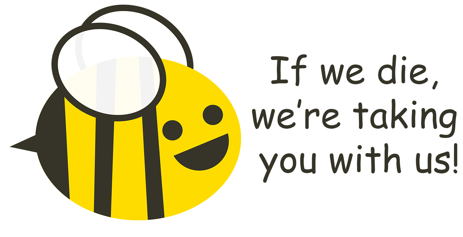 If we die, we're taking you with us. #SaveTheBees