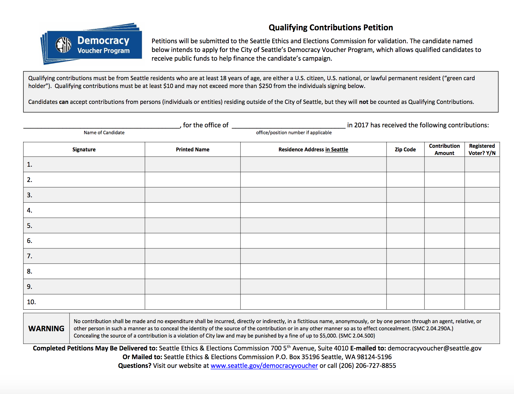 The OFFICIAL Qualifying Contribution Petition can be found at http://www.seattle.gov/Documents/Departments/EthicsElections/DemocracyVoucher/Qualifying%20Petition%2012-13-2016.pdf