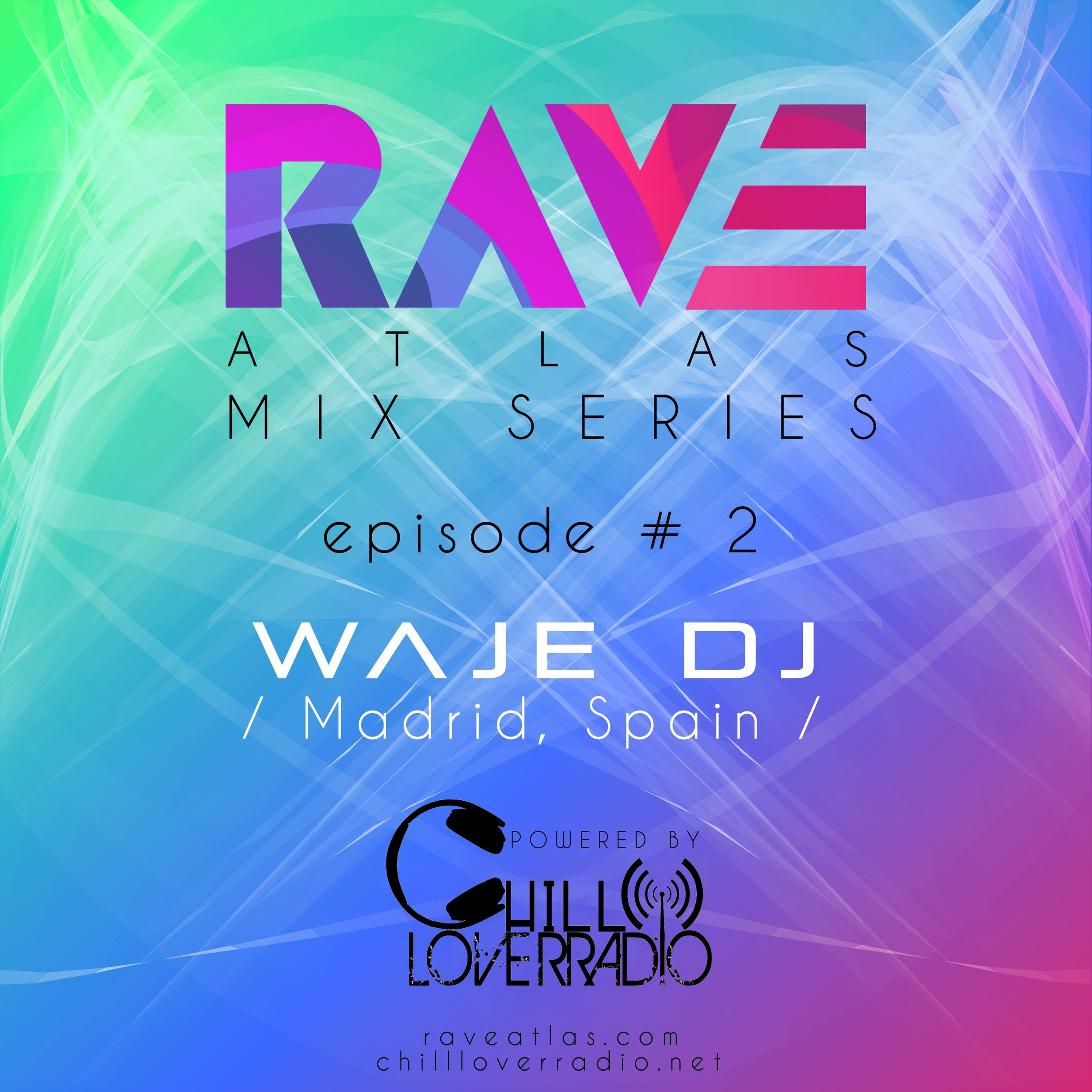 Rave Atlas Mix Series EP 02 - SPECIAL GUEST Waje Dj | Madrid, Spain
