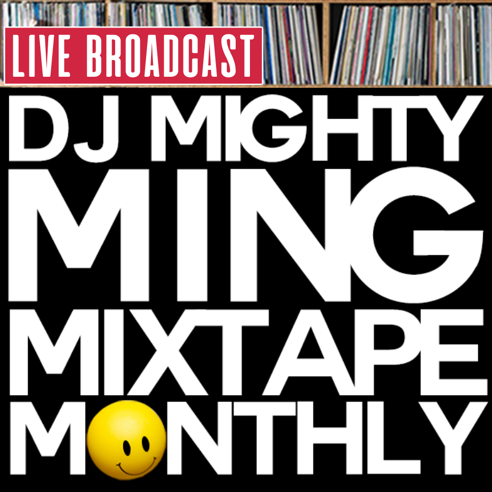 Mixtape Monthly - Hosted By D J Mighty Ming