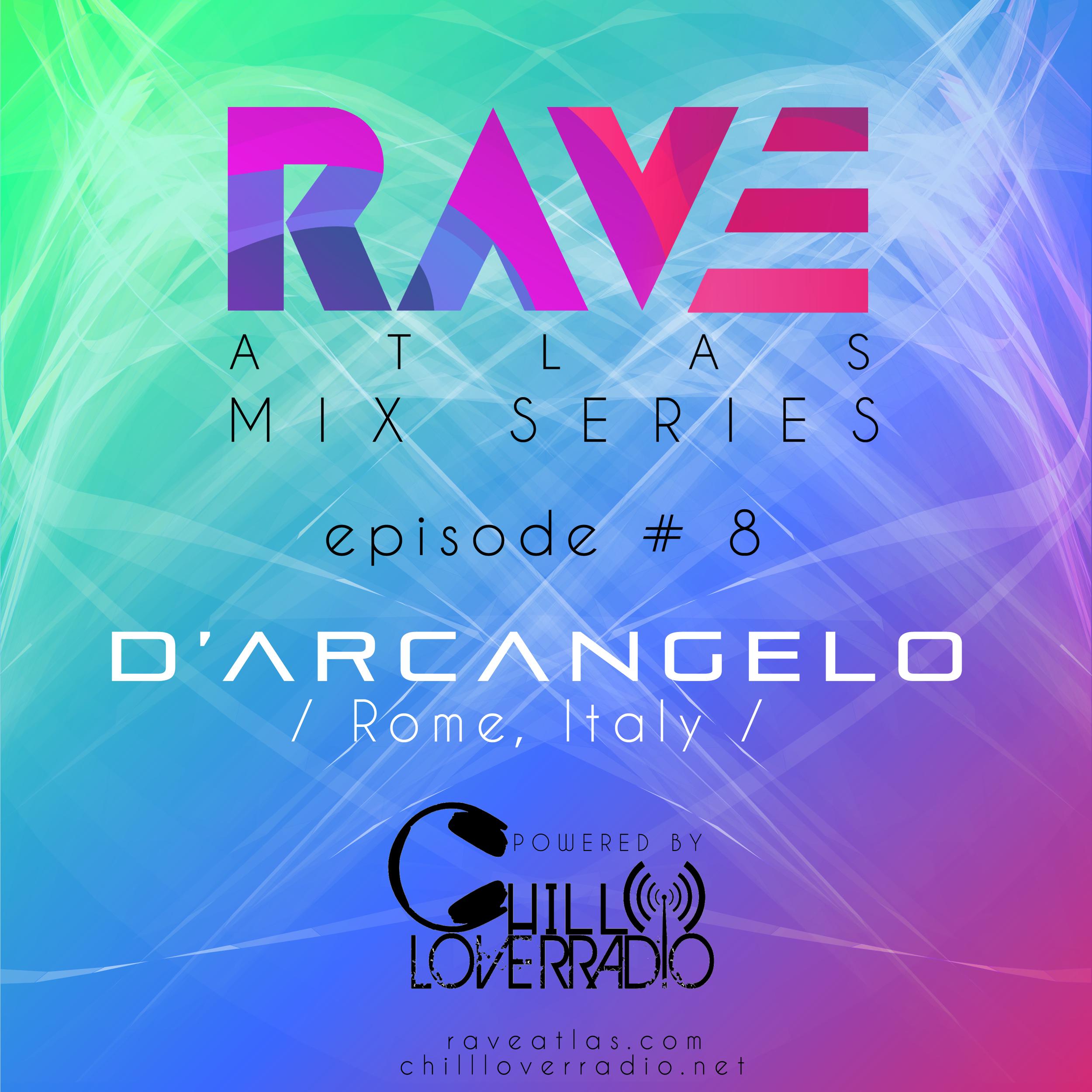 Rave Atlas Mix Series EP 08 - D'Arcangelo - Rome, Italy