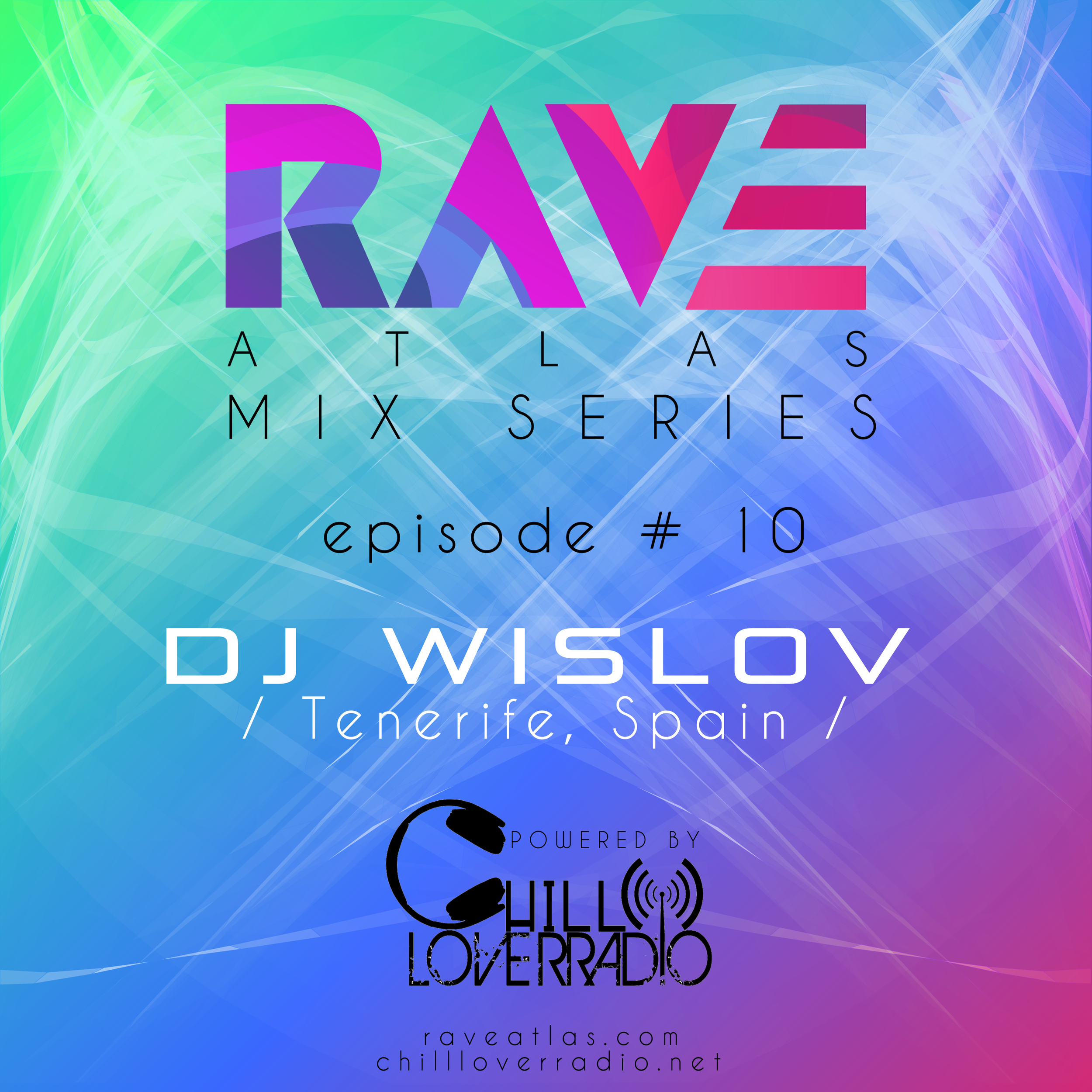 Rave Atlas Mix Series EP 010 - Dj Wislov - Tenerife, Spain
