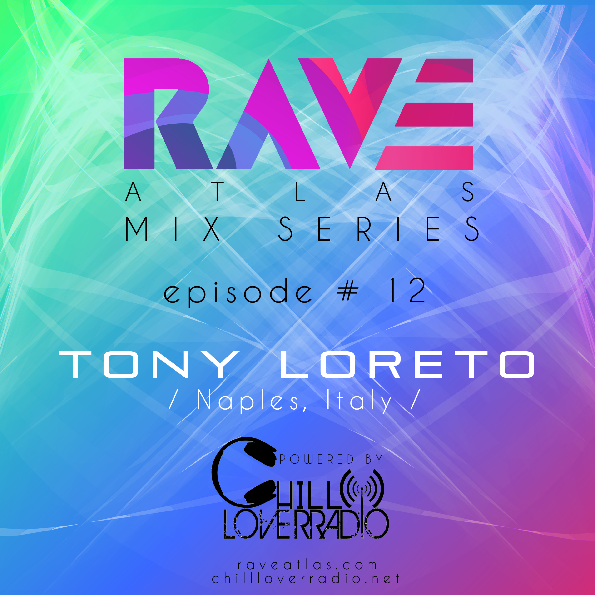 Rave Atlas Mix Series EP 012 - Tony Loreto - Naples, Italy