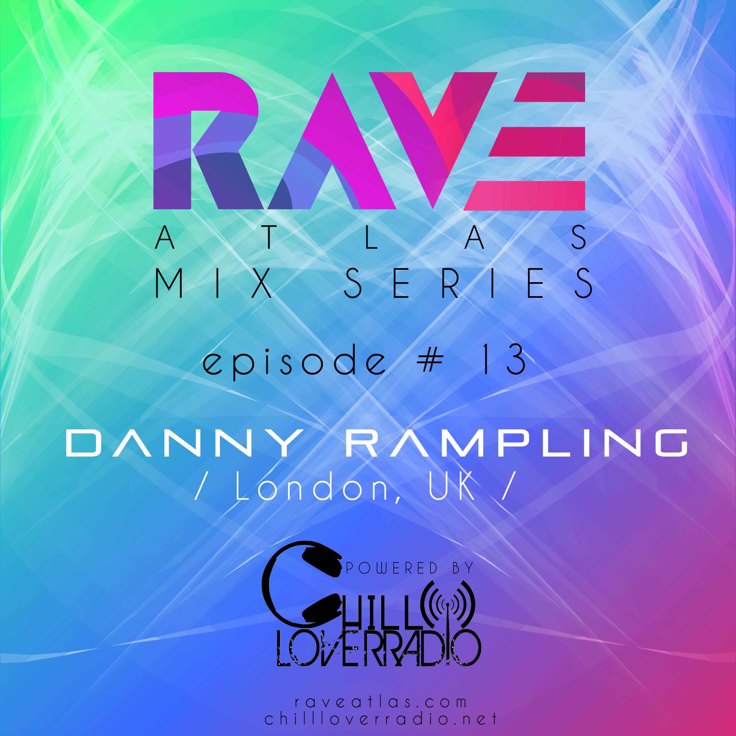 Rave Atlas Mix Series EP 013 - Danny Rampling - London, UK