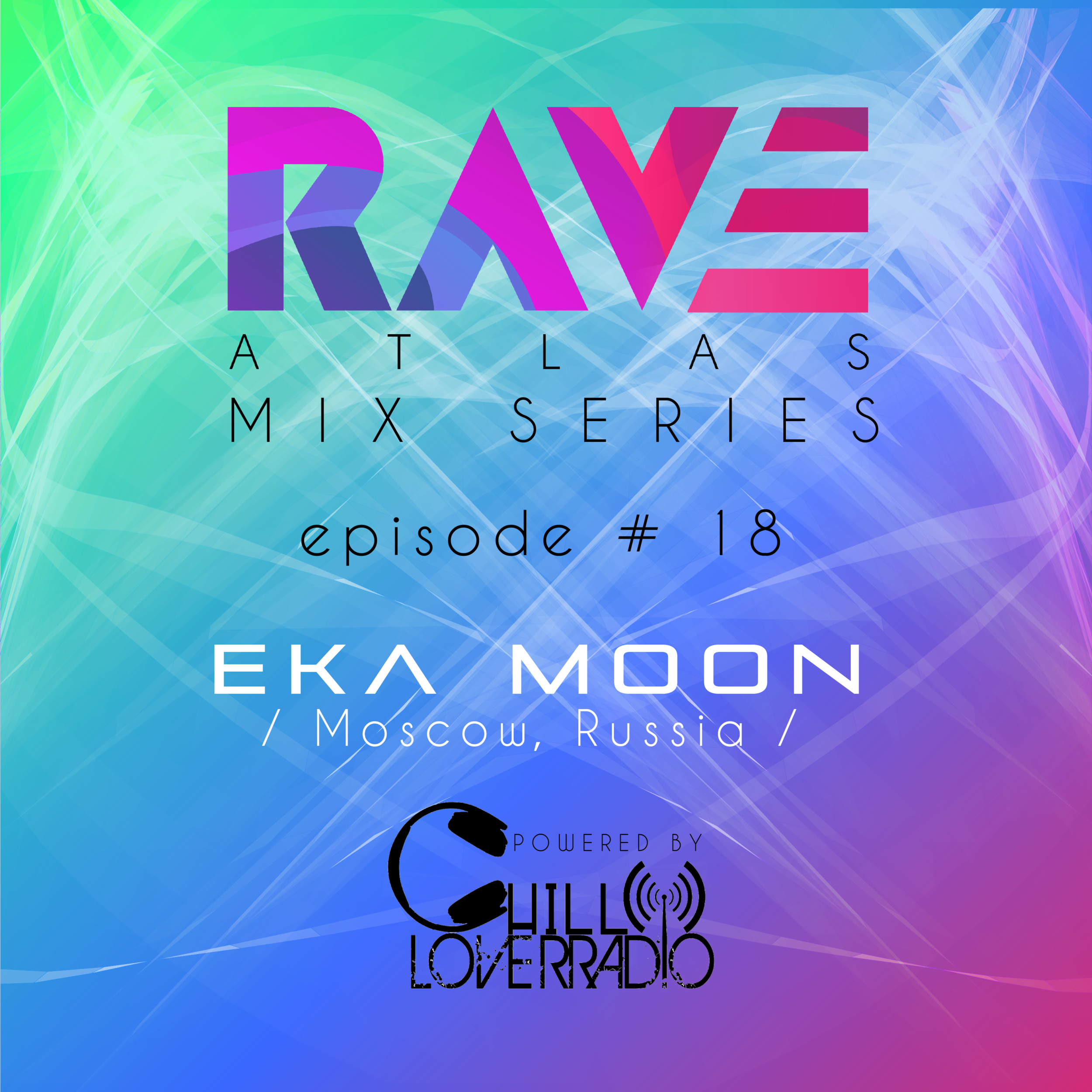 Rave Atlas Mix Series EP 018 - Eka Moon - Moscow, Russia