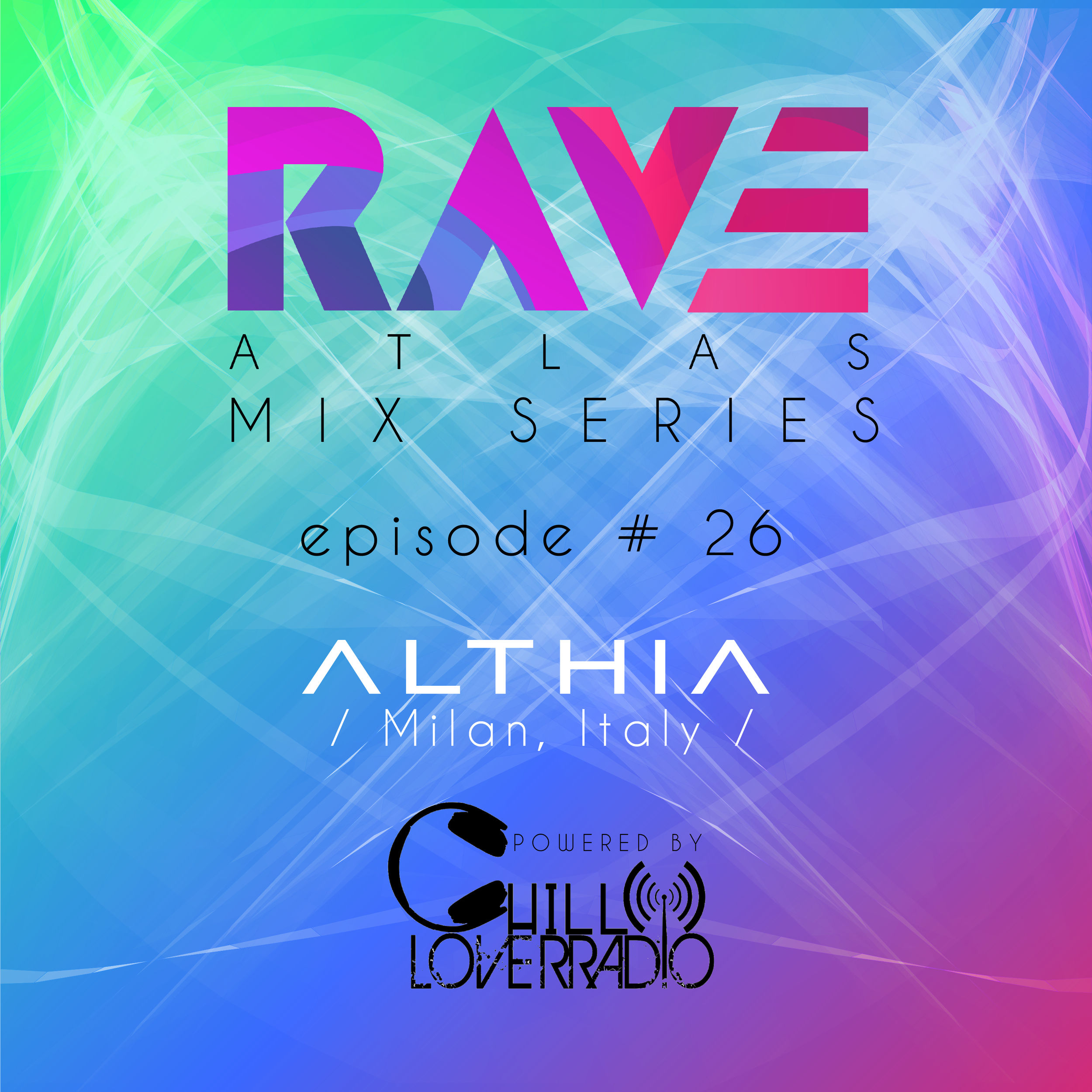 RAVE ATLAS MIX SERIES EP 026 - Milan, Italy
