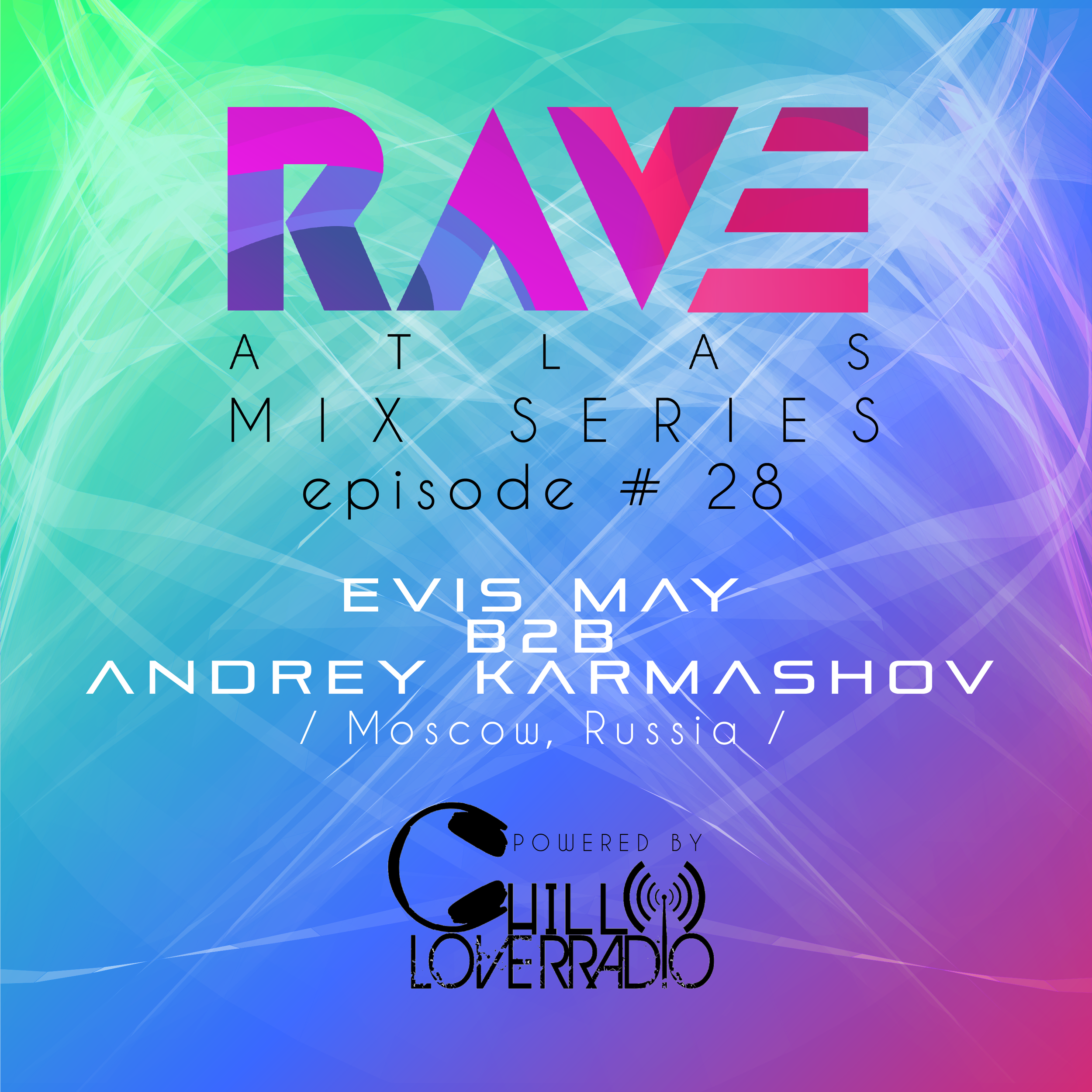 RAVE ATLAS MIX SERIES EP 028 - Moscow, Russia